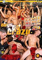 Guys Go Crazy 29  Echte Kerle  wild amp; rollig